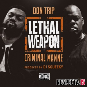 Don Trip & Criminal Manne - Lethal Weapon