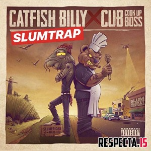 Catfish Billy & Cub da CookUpBoss - Catfish Billy & Cub da CookUpBoss Slumtrap