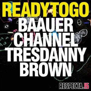 Baauer, Channel Tres & Danny Brown - Ready to Go - Single