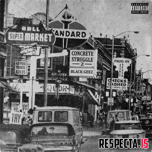 Black Geez & 38 Spesh - Concrete Struggles 2