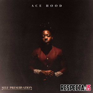 Ace Hood - Self Preservation