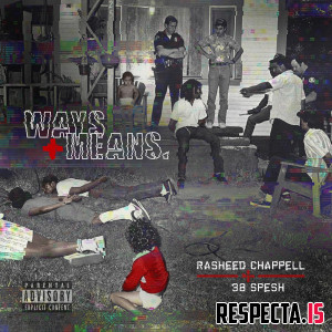 Rasheed Chappell & 38 Spesh - Ways and Means