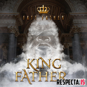 Fatt Father - King Father