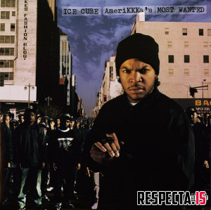 Ice Cube - AmeriKKKa's Most Wanted (Remastered)