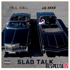 Paul Wall & Lil Keke - Slab Talk