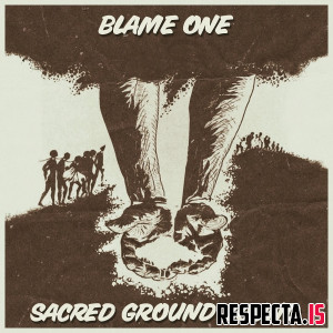 Blame One & Preed One - Sacred Ground Sound
