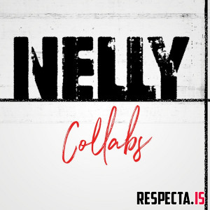 Nelly - Nelly Collabs