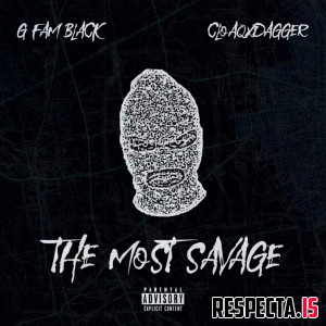 G Fam Black & CloaqxDagger - The Most Savage