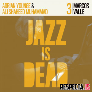 Ali Shaheed Muhammad, Adrian Younge & Marcos Valle - Jazz Is Dead 003