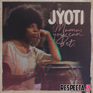 Jyoti (Georgia Anne Muldrow) - Mama, You Can Bet!