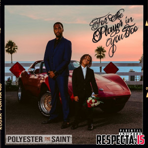 Polyester the Saint - For the Player in You Too