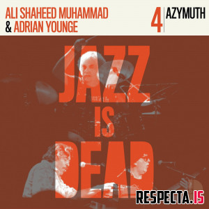 Adrian Younge, Ali Shaheed Muhammad & Azymuth - Jazz Is Dead 004