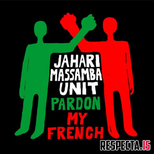 Jahari Massamba Unit (Madlib & Karriem Riggins) - Pardon My French