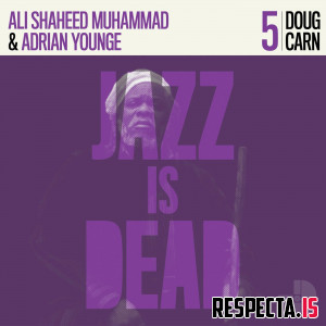 Adrian Younge, Ali Shaheed Muhammad & Doug Carn - Jazz Is Dead 005