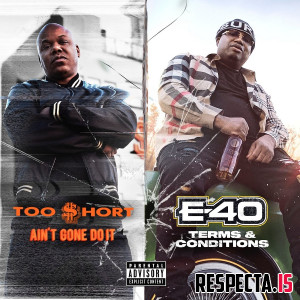 Too Short & E-40 - Ain't Gone Do It / Terms and Conditions