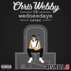 Chris Webby - 28 Wednesdays Later