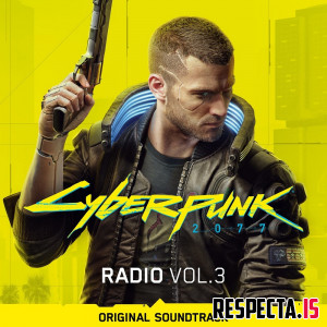 VA - Cyberpunk 2077: Radio Vol. 3 (Original Soundtrack)