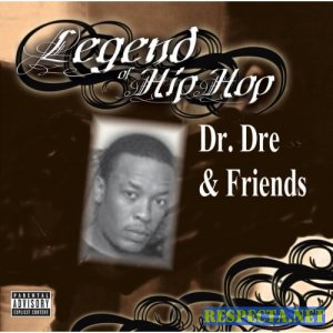 Dr. Dre - Legend Of Hip Hop 2007