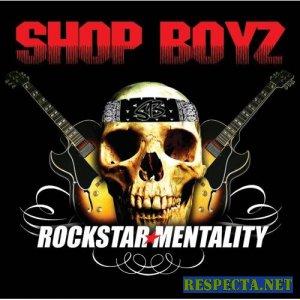 Shop Boyz - Rockstar Mentality [2007]