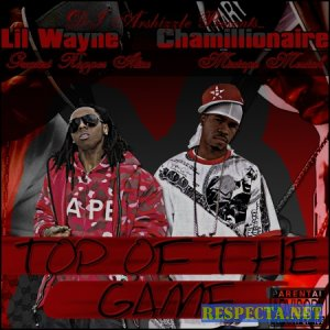 DJ Arshizzle Presents Lil Wayne & Chamillionaire - Top Of The Game