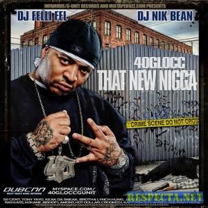 40 Glocc - That New Nigga