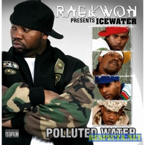 Raekwon Presents Ice Water - Polluted Water