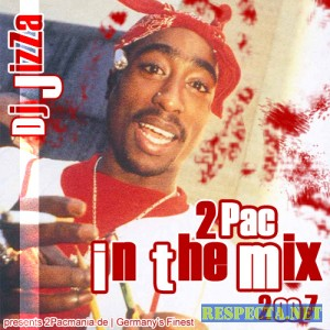 2Pac - JizZa -  In The Mix