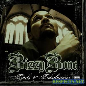 Bizzy Bone - Trials And Tribulations [2007]