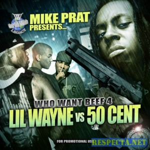 Worldwide Legacy Presents-Who Want Beef 4 (Lil Wayne Vs 50 Cent)
