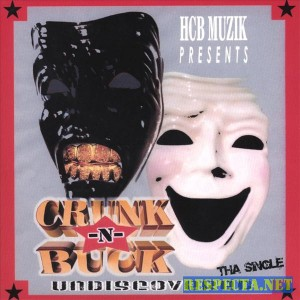 Crunk-N-Buck - Undiscovered