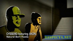 Cyssero feat Akon - Natural Born Hustla