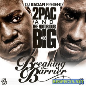 2Pac & Notorious B.I.G. - Breaking The Barrier [Mixed By DJ Radafi]