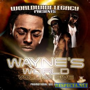 Lil Wayne - Waynes World Part 5