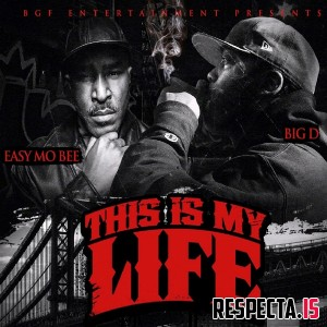 Big D & Easy Mo Bee - This Is My Life