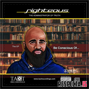 Righteous - Be Conscious Of...