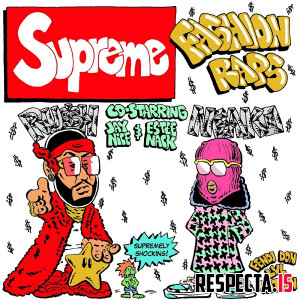RU$H & Neako - Supreme Fashion Raps