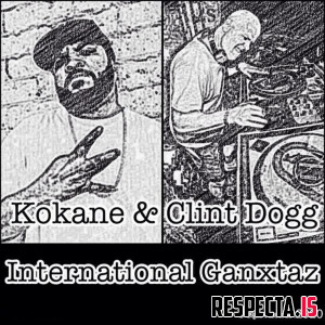 Kokane & Clint Dogg - International Ganxtaz