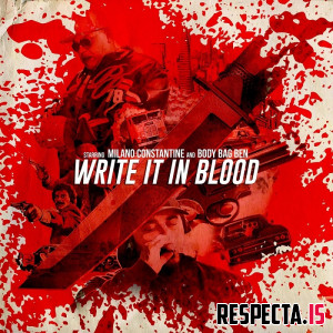 Milano Constantine & Body Bag Ben - Write It in Blood