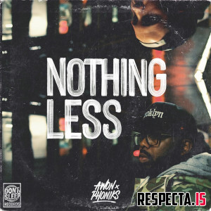 Awon & Phoniks - Nothing Less