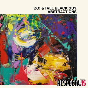Zo! & Tall Black Guy - Abstractions