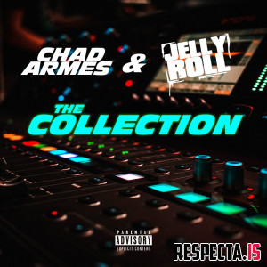 Chad Armes & Jelly Roll - The Collection