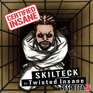 Skilteck & Twisted Insane - Certified Insane